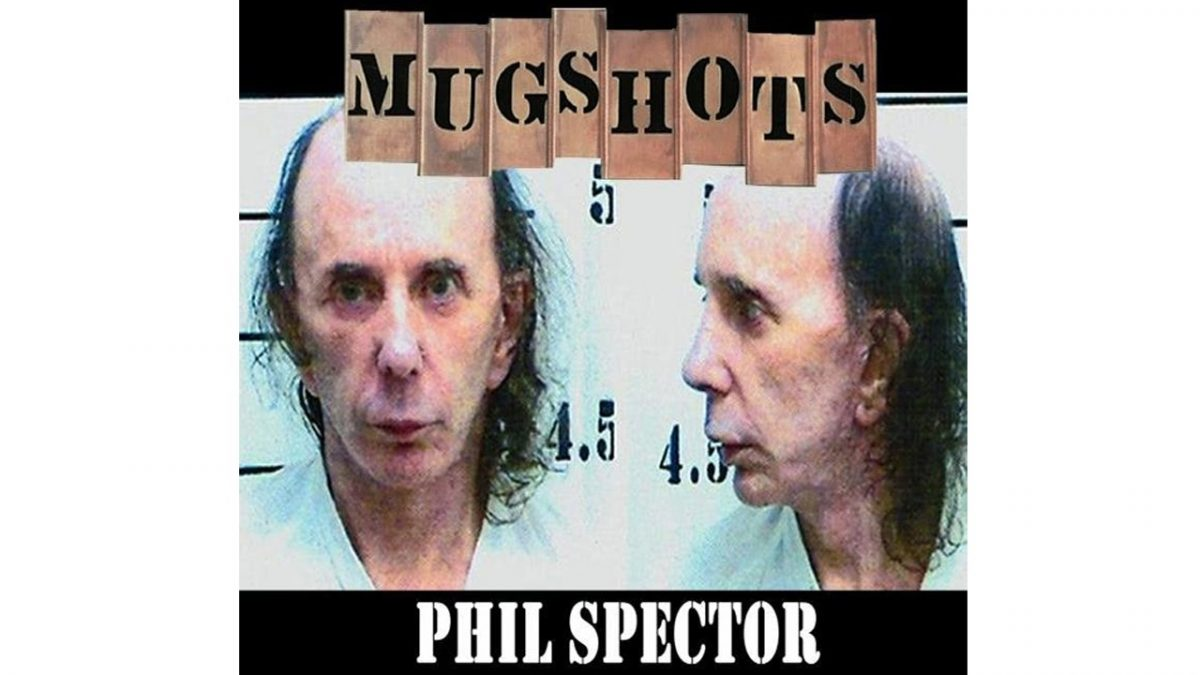 Mugshots: Phil Spector – House of Blues Murder