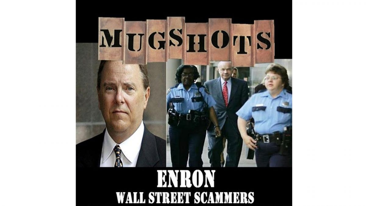 Mugshots: Enron – Wall Street Scammers